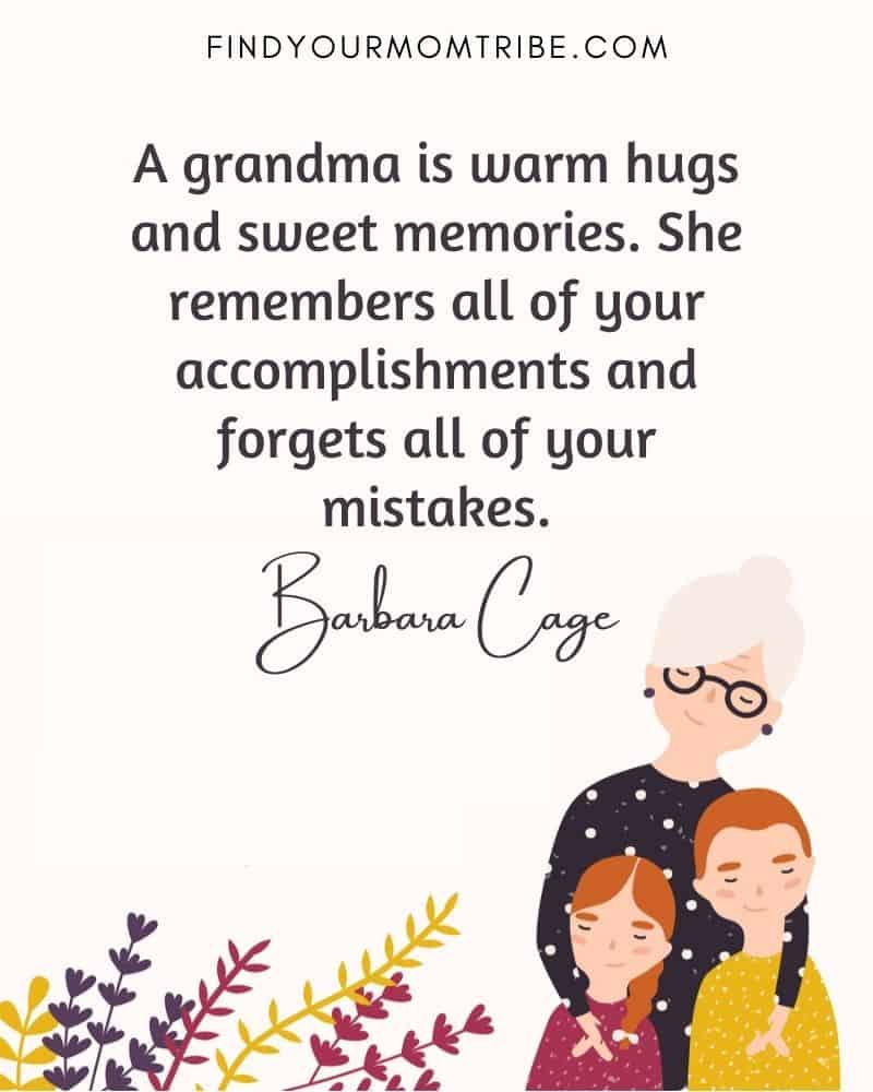 """Illustreted quote: """"A grandma is warm hugs and sweet memories. She remembers all of your accomplishments and forgets all of your mistakes."""""""