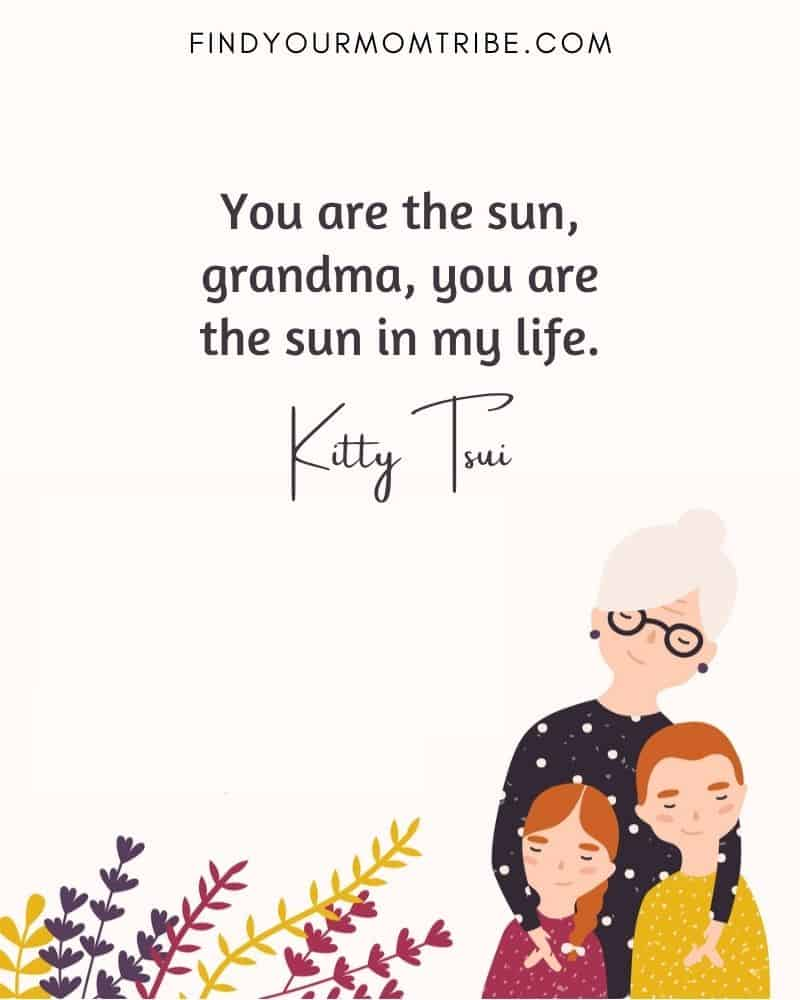 """""""You are the sun, grandma, you are the sun in my life."""""""