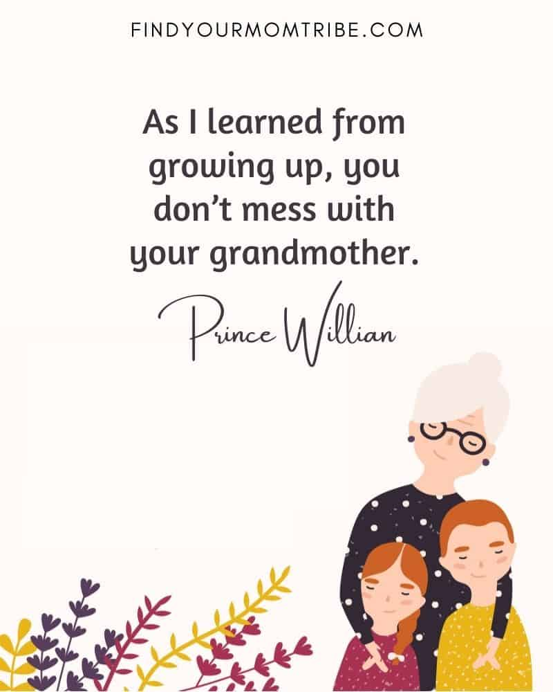 As I learned from growing up, you don't mess with your grandmother.