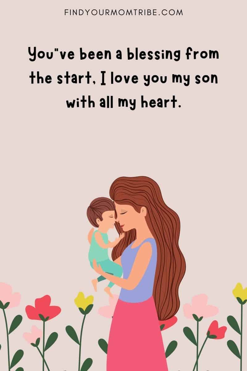 """quote about son: """"You""""ve been a blessing from the start, I love you my son with all my heart."""""""