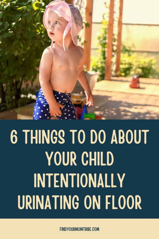 Pinterest child intentionally urinating on floor