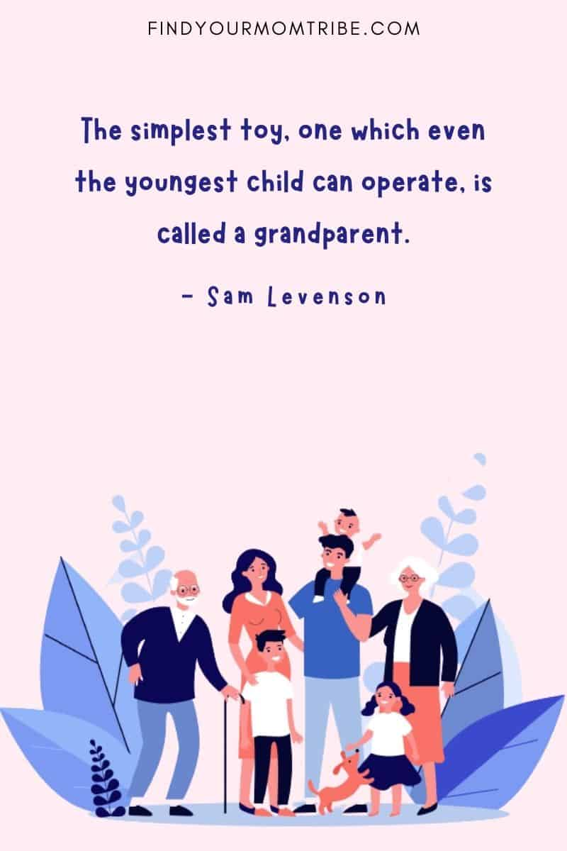 """""""The simplest toy, one which even the youngest child can operate, is called a grandparent."""" – Sam Levenson quote"""